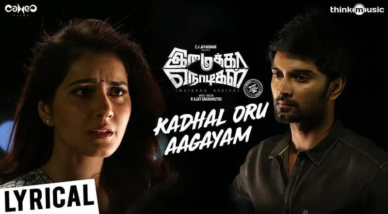 Kadhal Oru Aagayam Song Lyrics From Imaikkaa Nodigal