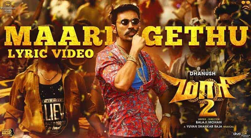 Maari Gethu Song Lyrics From Maari 2 Movie
