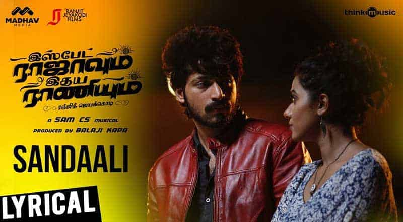 Sandaali Song Lyrics From Ispade Rajavum Idhaya Raniyum