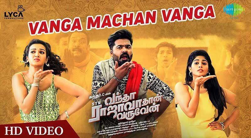 Vanga Machan Vanga Song Lyrics From Vantha Rajavathaan Varuven