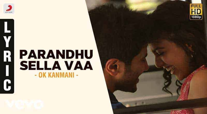 Parandhu Sella Vaa Song Lyrics From O Kadhal Kanmani