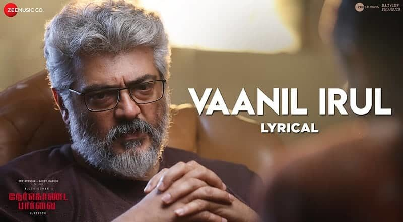 Vaanil Irul Song Lyrics From Nerkonda Paarvai