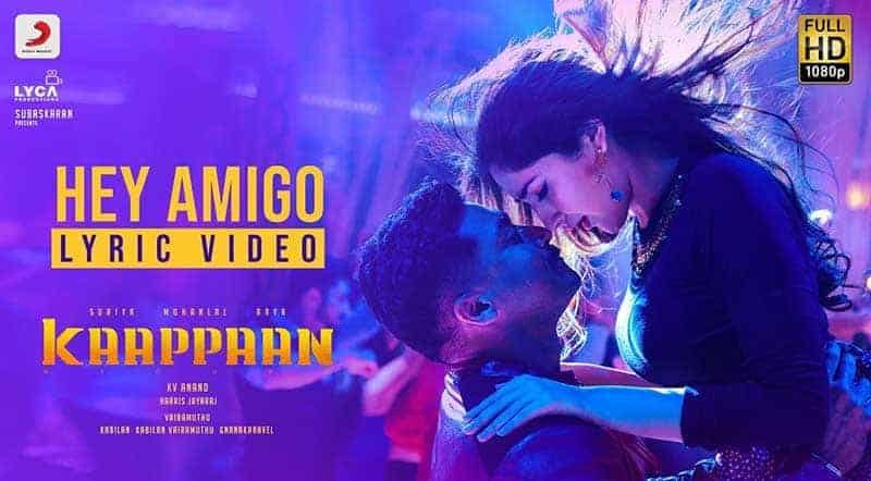 Hey Amigo Song Lyrics From Kaappaan