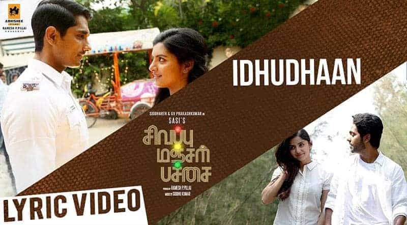 Idhudhaan Song Lyrics From Sivappu Manjal Pachai