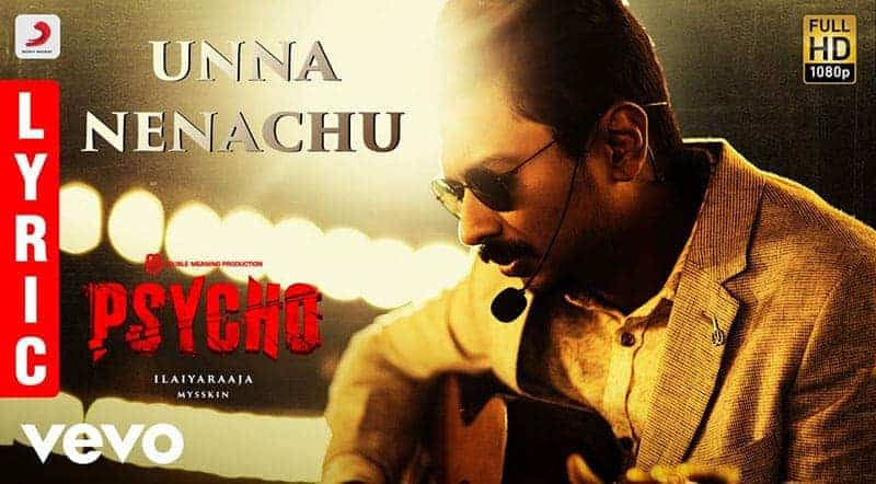 Unna Nenachu Song Lyrics From Psycho