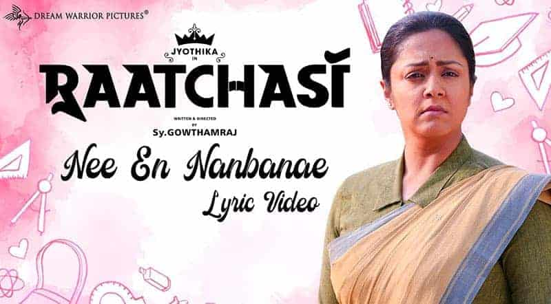 Nee Yen Nanbanae Song Lyrics From Raatchasi